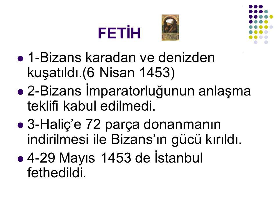 FETİH 1-Bizans karadan ve denizden kuşatıldı.(6 Nisan 1453)