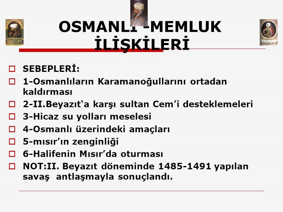OSMANLI -MEMLUK İLİŞKİLERİ