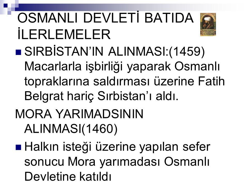OSMANLI DEVLETİ BATIDA İLERLEMELER