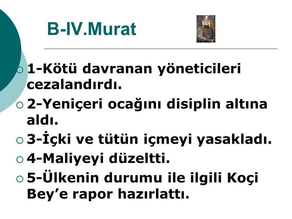 B-IV.Murat 1-Kötü davranan yöneticileri cezalandırdı.