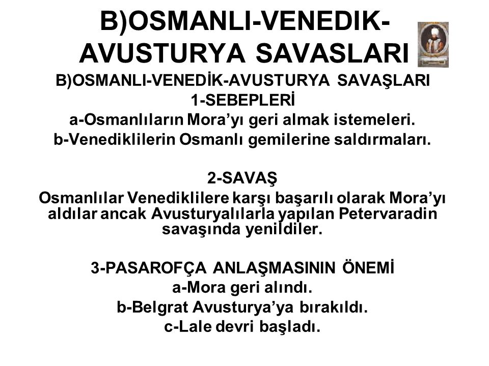 B)OSMANLI-VENEDIK-AVUSTURYA SAVASLARI