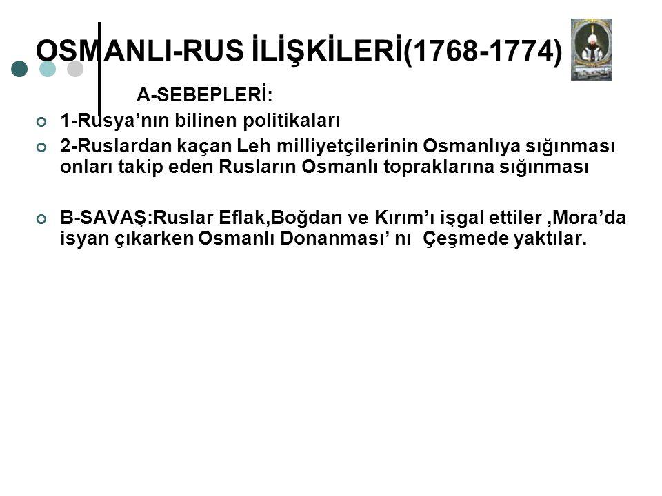 OSMANLI-RUS İLİŞKİLERİ(1768-1774)