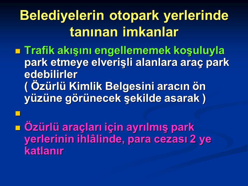 Belediyelerin otopark yerlerinde tanınan imkanlar