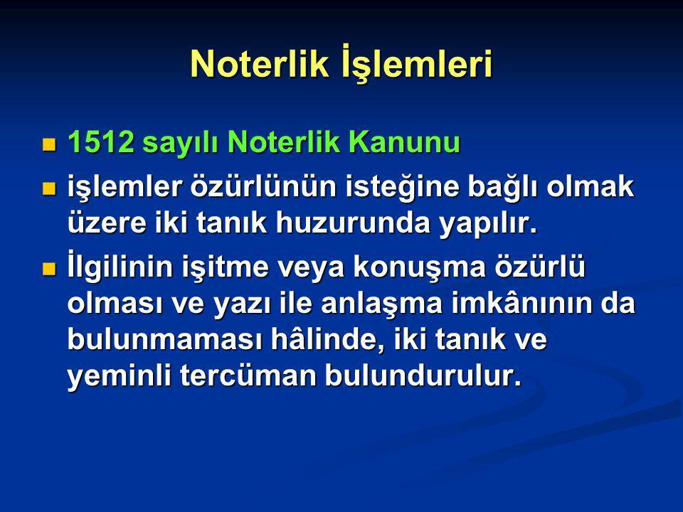 Noterlik İşlemleri 1512 sayılı Noterlik Kanunu