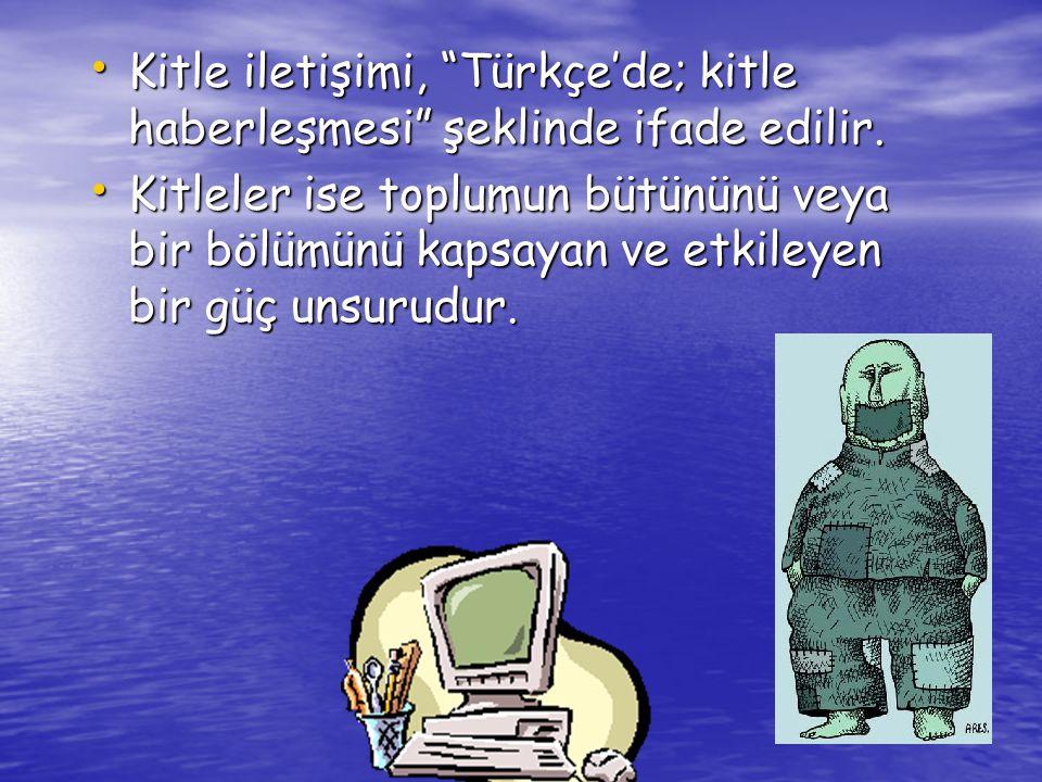 Kitle iletişimi, Türkçe'de; kitle haberleşmesi şeklinde ifade edilir.