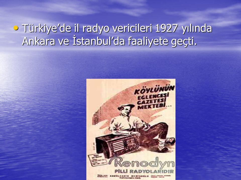 Türkiye'de il radyo vericileri 1927 yılında Ankara ve İstanbul'da faaliyete geçti.
