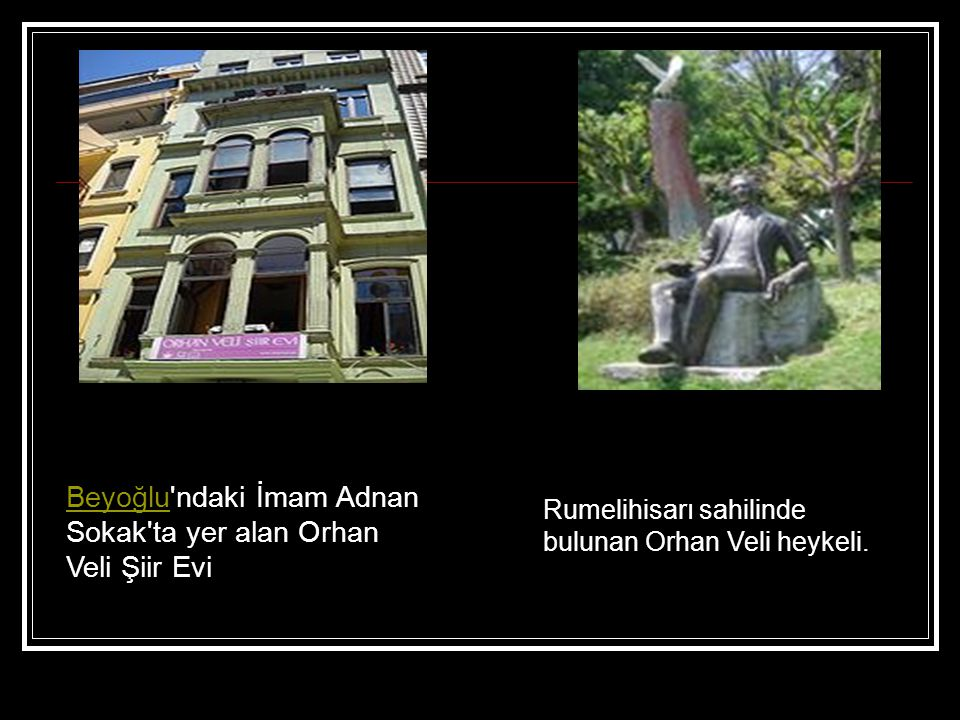 Beyoğlu ndaki İmam Adnan Sokak ta yer alan Orhan Veli Şiir Evi