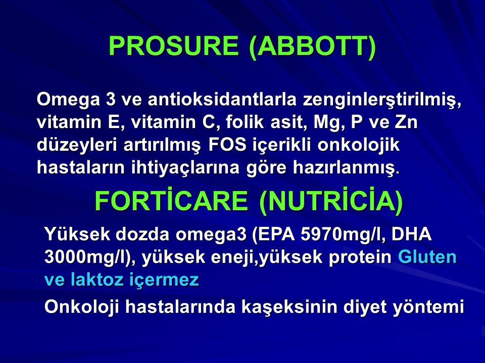 PROSURE (ABBOTT) FORTİCARE (NUTRİCİA)
