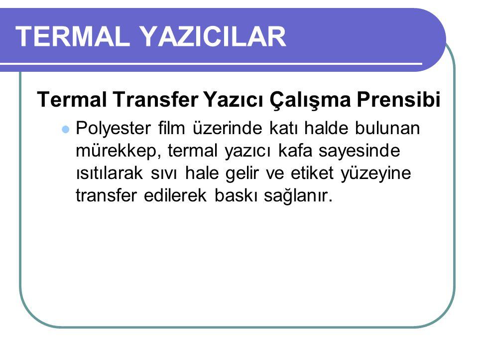 TERMAL YAZICILAR Termal Transfer Yazıcı Çalışma Prensibi