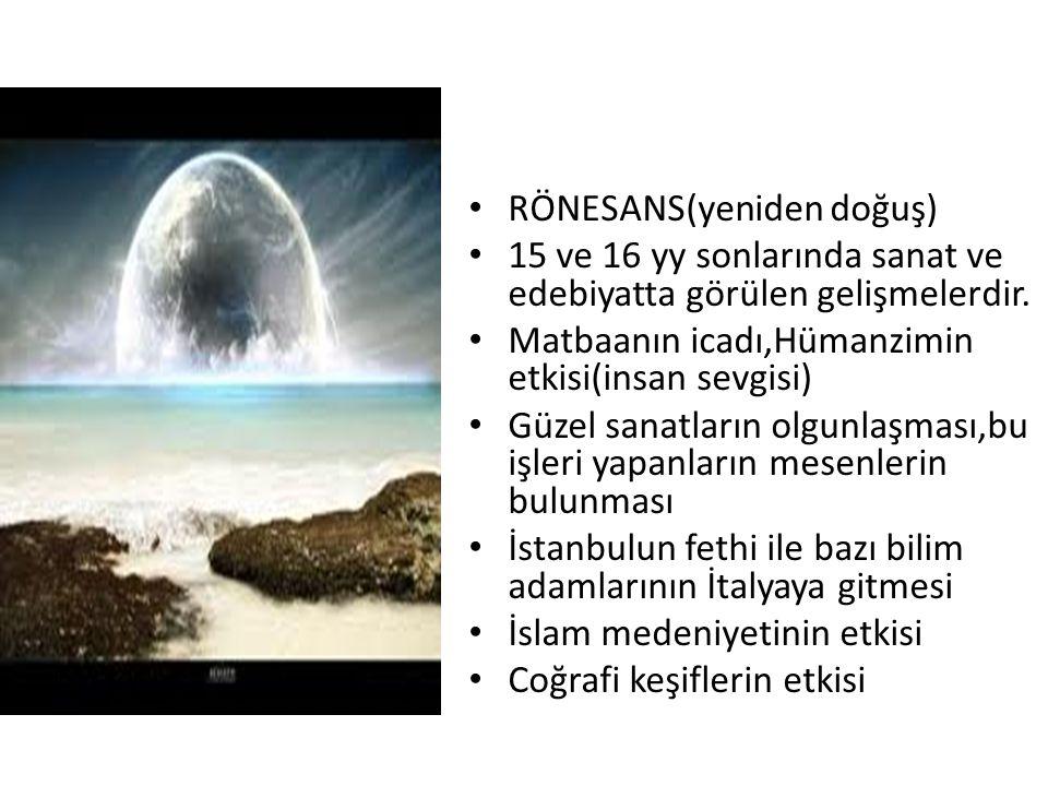 RÖNESANS(yeniden doğuş)
