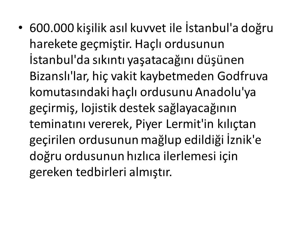 600. 000 kişilik asıl kuvvet ile İstanbul a doğru harekete geçmiştir