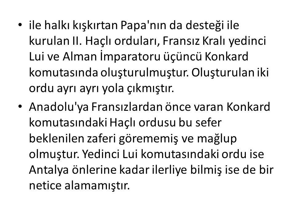 ile halkı kışkırtan Papa nın da desteği ile kurulan II