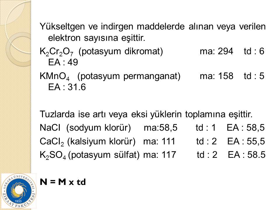 Yükseltgen ve indirgen maddelerde alınan veya verilen elektron sayısına eşittir.