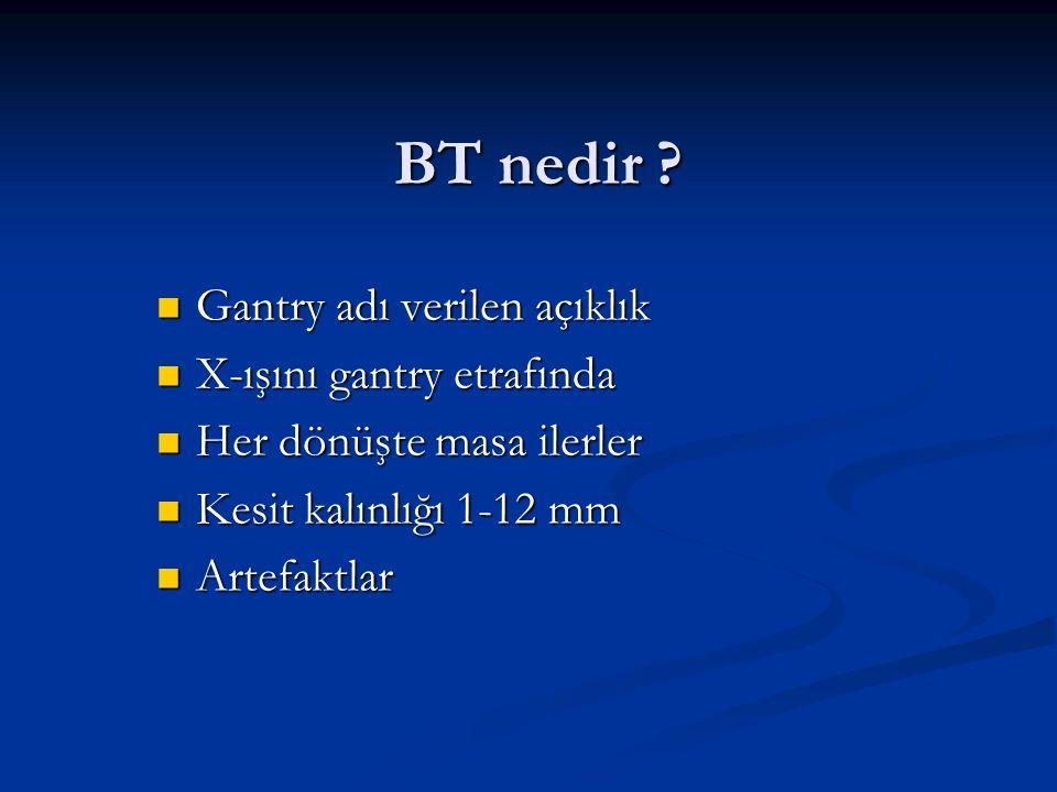 BT nedir Gantry adı verilen açıklık X-ışını gantry etrafında