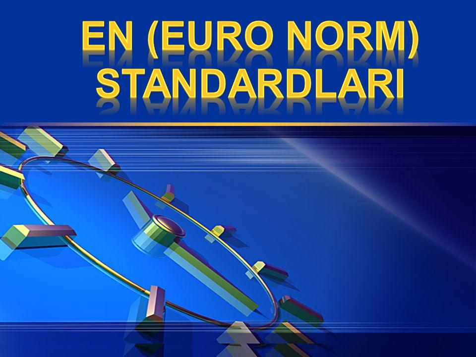 EN (EURO NORM) STANDARDLARI
