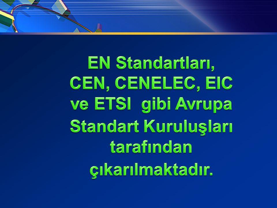 EN Standartları, CEN, CENELEC, EIC ve ETSI gibi Avrupa