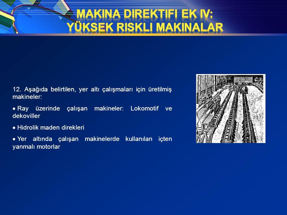 Makina Direktifi Ek IV: Yüksek Riskli Makinalar