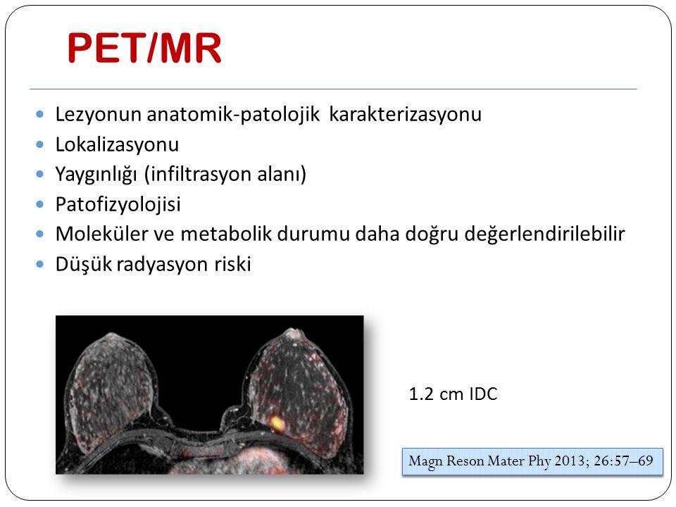 PET/MR Lezyonun anatomik-patolojik karakterizasyonu Lokalizasyonu