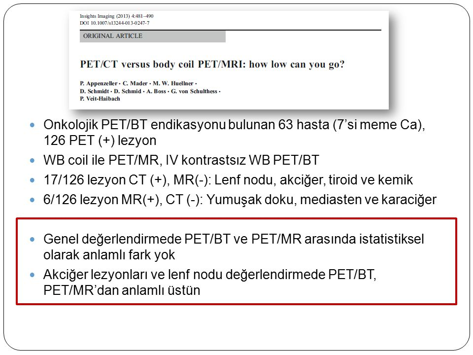 Onkolojik PET/BT endikasyonu bulunan 63 hasta (7'si meme Ca), 126 PET (+) lezyon