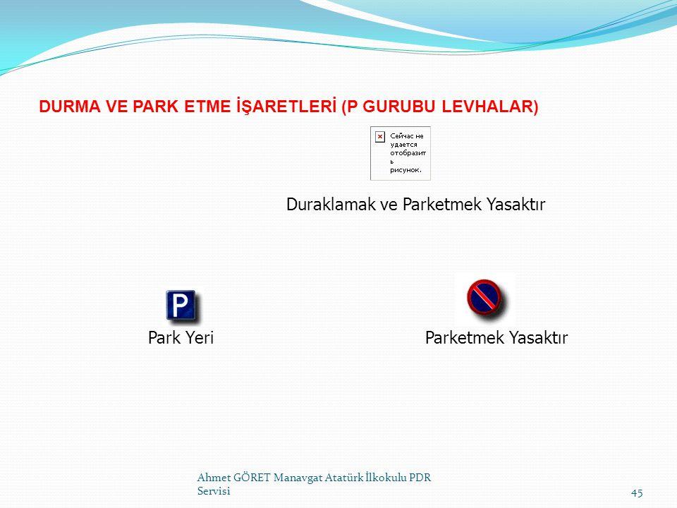 DURMA VE PARK ETME İŞARETLERİ (P GURUBU LEVHALAR)