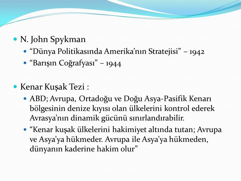 . N. John Spykman Kenar Kuşak Tezi :