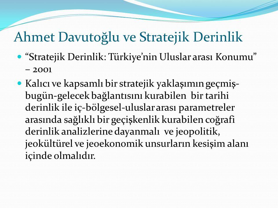 Ahmet Davutoğlu ve Stratejik Derinlik
