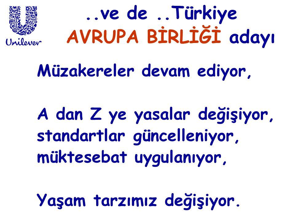 ..ve de ..Türkiye AVRUPA BİRLİĞİ adayı