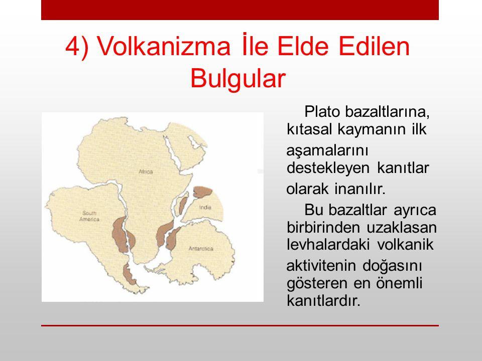 4) Volkanizma İle Elde Edilen Bulgular