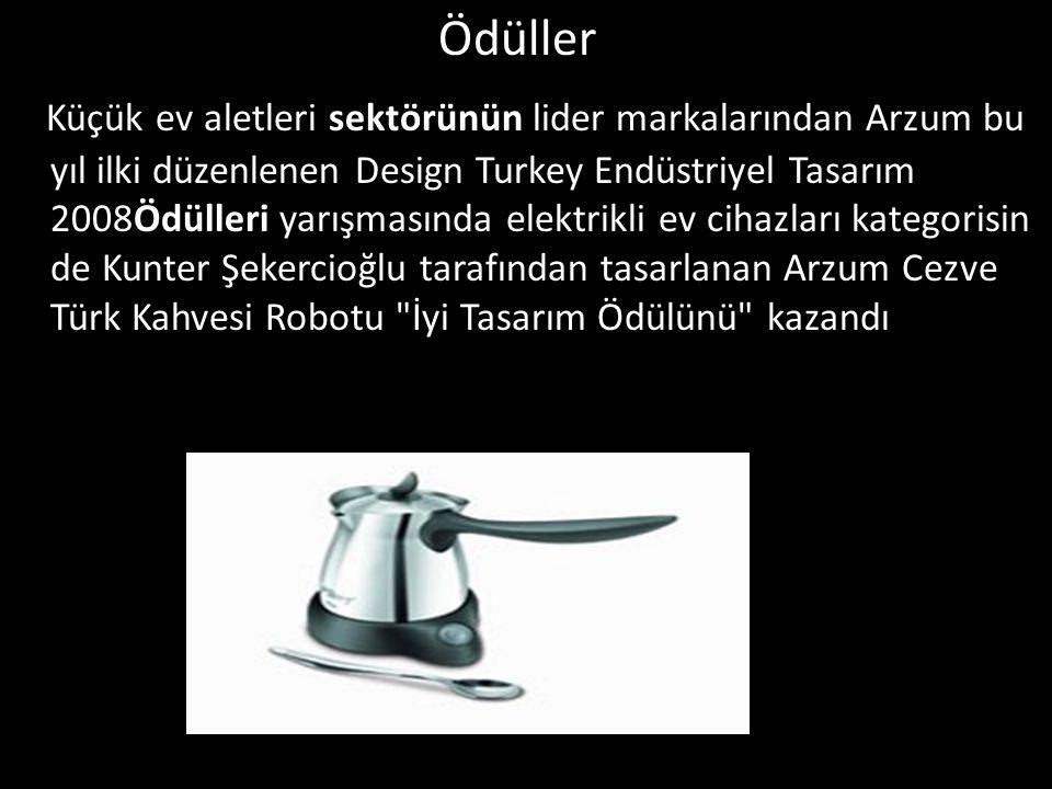 Ödüller Küçük ev aletleri sektörünün lider markalarından Arzum bu yıl ilki düzenlenen Design Turkey Endüstriyel Tasarım 2008Ödülleri yarışmasında elektrikli ev cihazları kategorisinde Kunter Şekercioğlu tarafından tasarlanan Arzum Cezve Türk Kahvesi Robotu İyi Tasarım Ödülünü kazandı