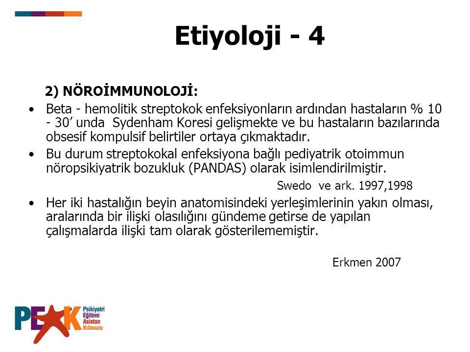 Etiyoloji - 4 2) NÖROİMMUNOLOJİ: