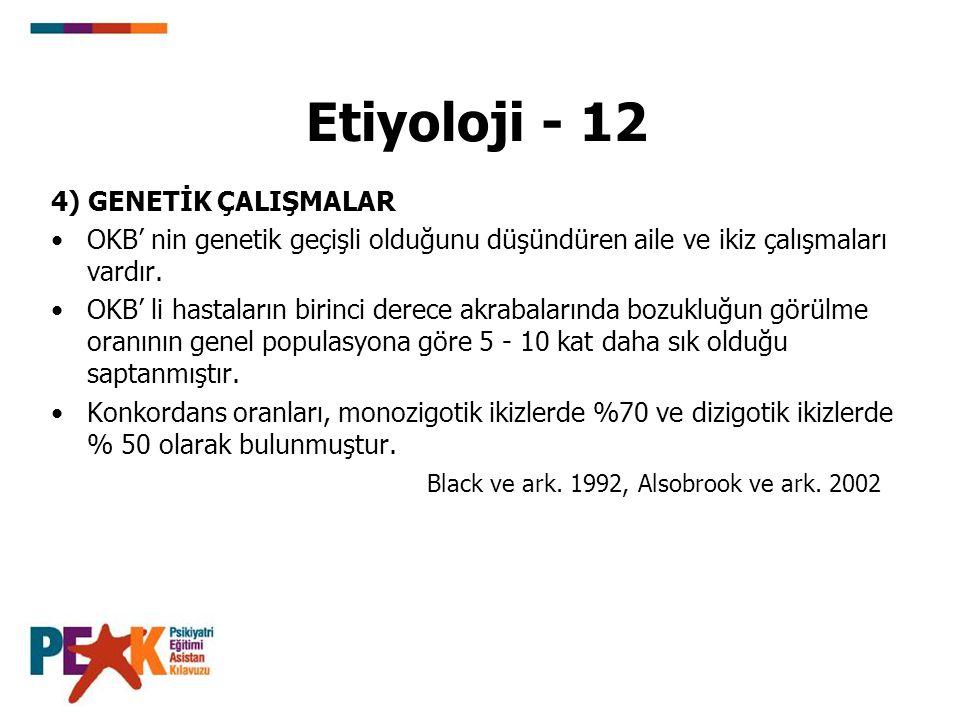 Etiyoloji - 12 4) GENETİK ÇALIŞMALAR