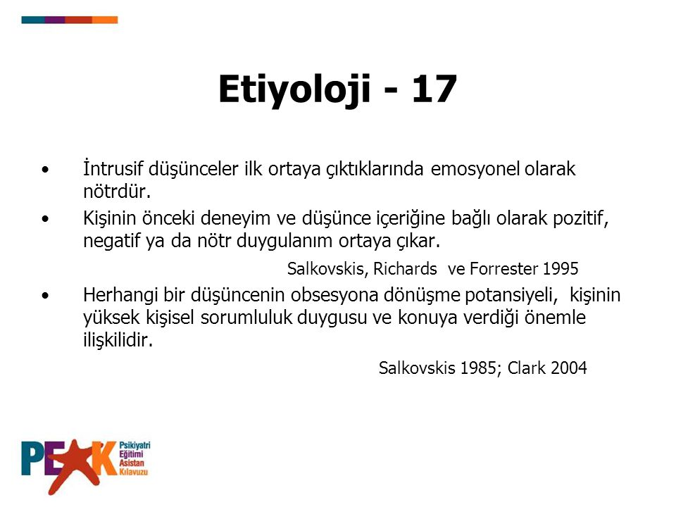Etiyoloji - 17 İntrusif düşünceler ilk ortaya çıktıklarında emosyonel olarak nötrdür.