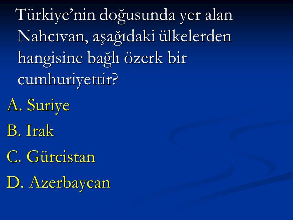 Türkiye'nin doğusunda yer alan Nahcıvan, aşağıdaki ülkelerden hangisine bağlı özerk bir cumhuriyettir
