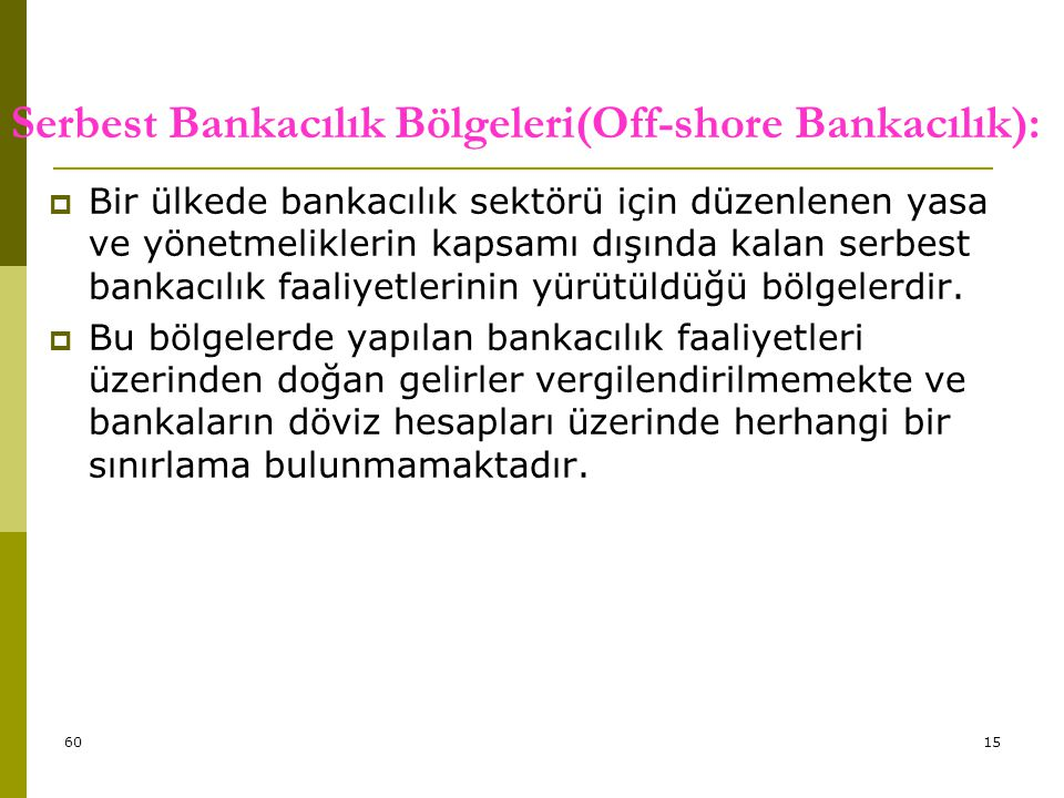 Serbest Bankacılık Bölgeleri(Off-shore Bankacılık):