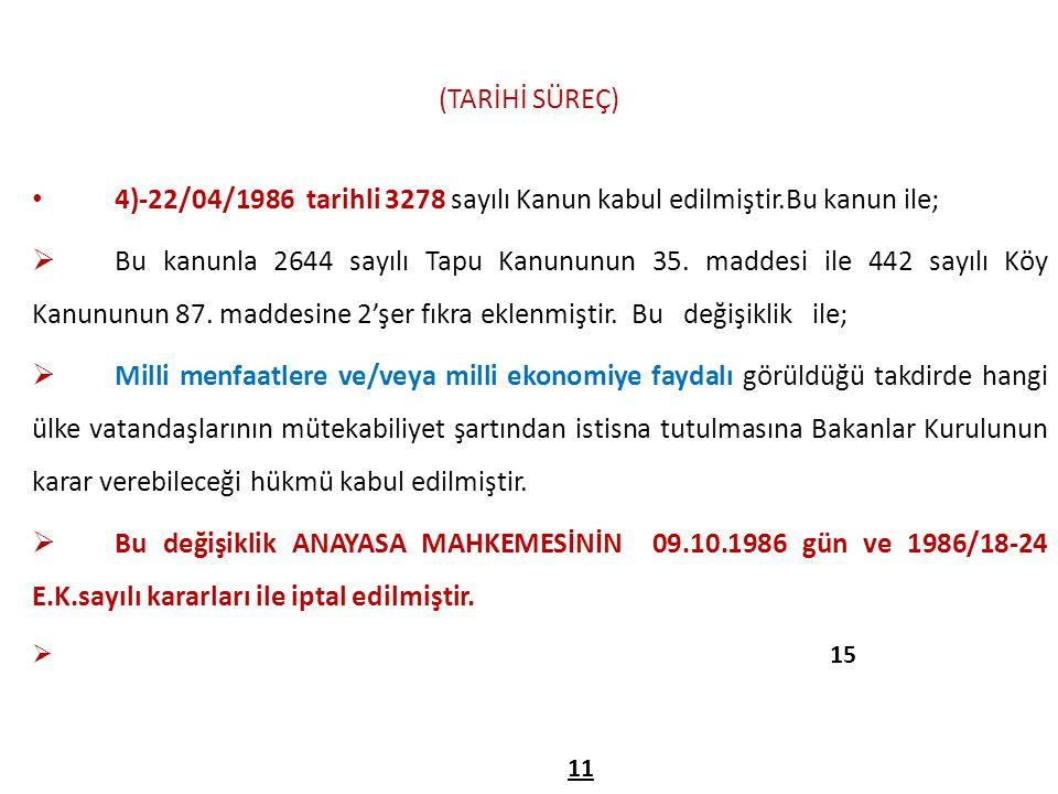4)-22/04/1986 tarihli 3278 sayılı Kanun kabul edilmiştir.Bu kanun ile;