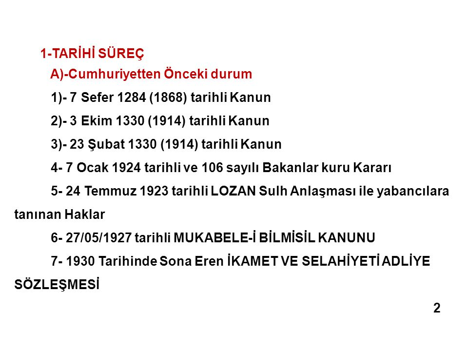 A)-Cumhuriyetten Önceki durum 1)- 7 Sefer 1284 (1868) tarihli Kanun