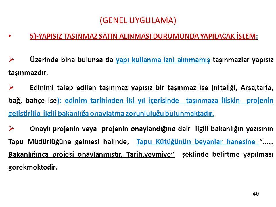 (GENEL UYGULAMA) 5)-YAPISIZ TAŞINMAZ SATIN ALINMASI DURUMUNDA YAPILACAK İŞLEM: