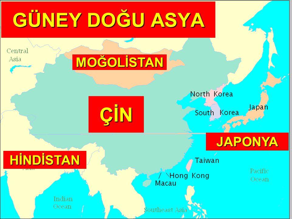 GÜNEY DOĞU ASYA MOĞOLİSTAN ÇİN JAPONYA HİNDİSTAN