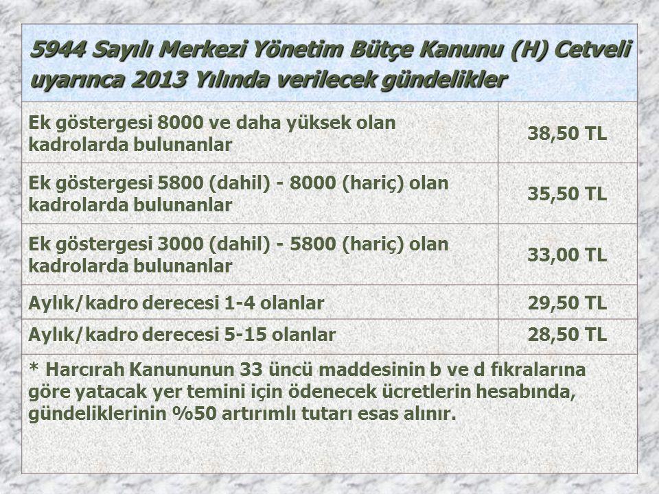 5944 Sayılı Merkezi Yönetim Bütçe Kanunu (H) Cetveli uyarınca 2013 Yılında verilecek gündelikler