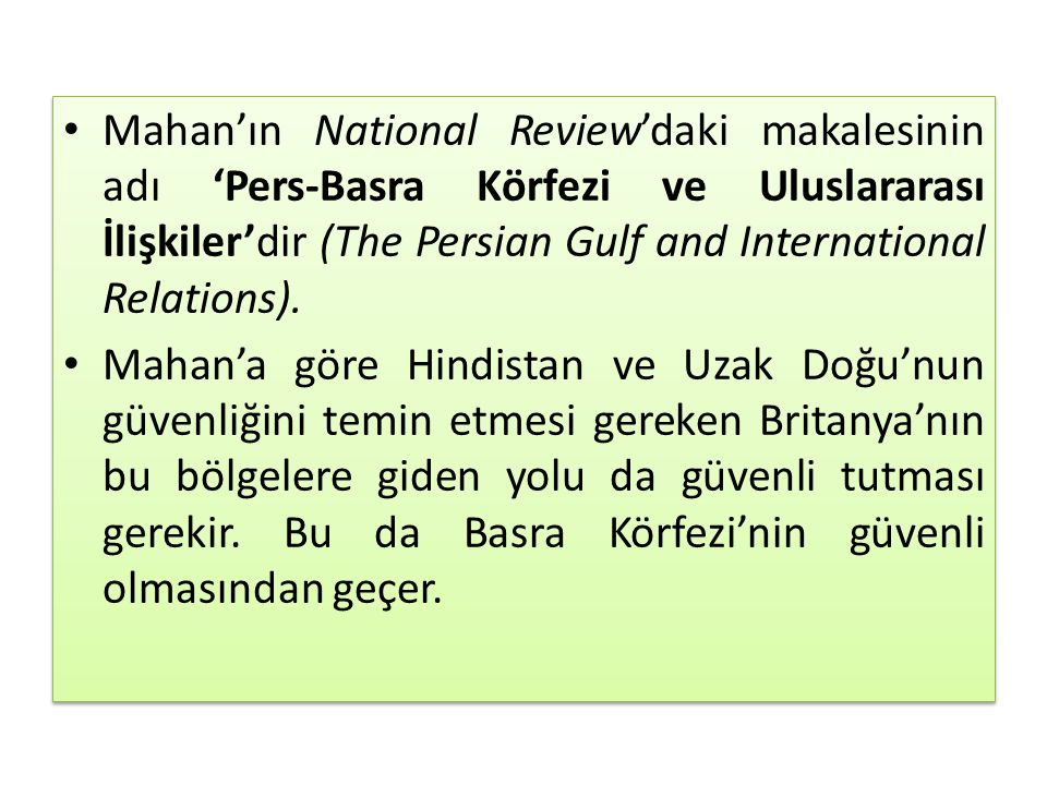 Mahan'ın National Review'daki makalesinin adı 'Pers-Basra Körfezi ve Uluslararası İlişkiler'dir (The Persian Gulf and International Relations).