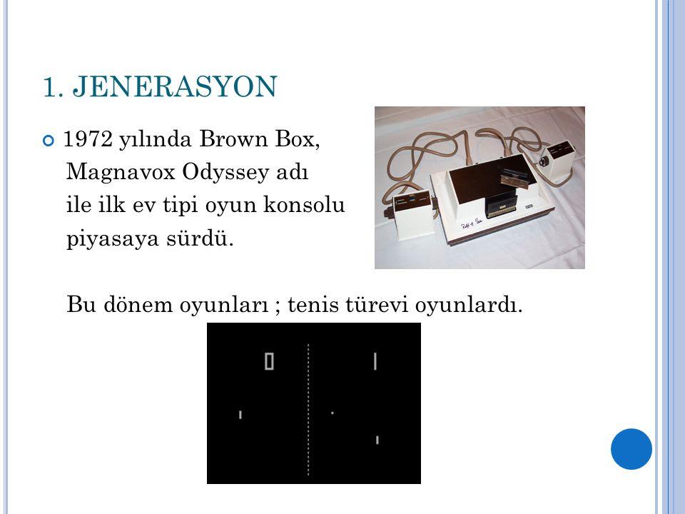 1. JENERASYON 1972 yılında Brown Box, Magnavox Odyssey adı