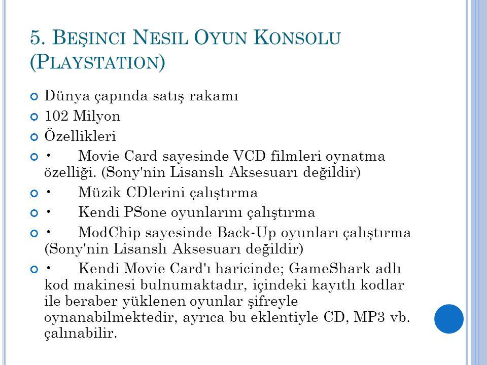 5. Beşinci Nesil Oyun Konsolu (Playstation)