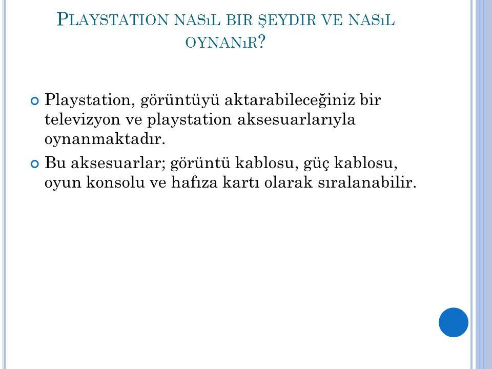 Playstation nasıl bir şeydir ve nasıl oynanır