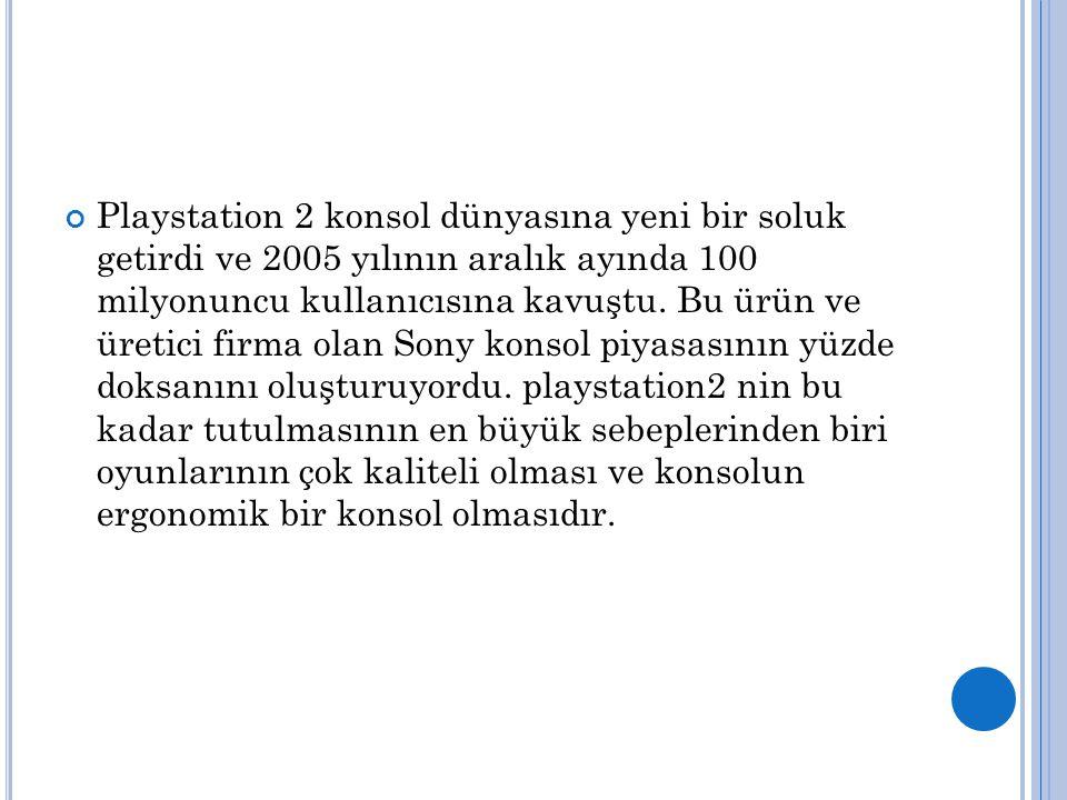Playstation 2 konsol dünyasına yeni bir soluk getirdi ve 2005 yılının aralık ayında 100 milyonuncu kullanıcısına kavuştu.