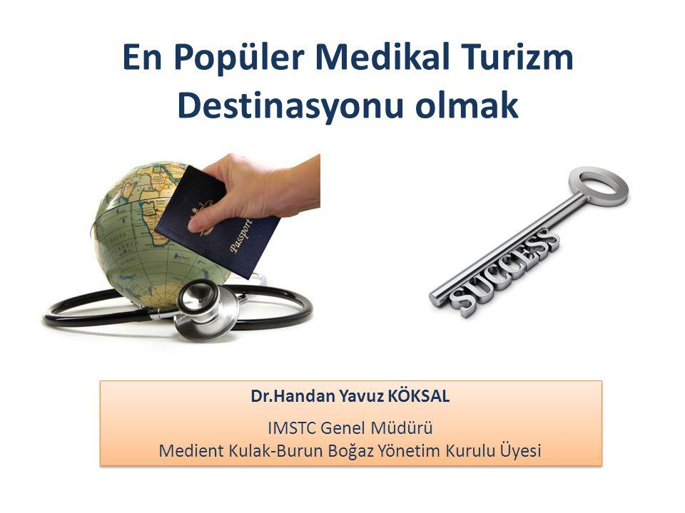 En Popüler Medikal Turizm Destinasyonu olmak