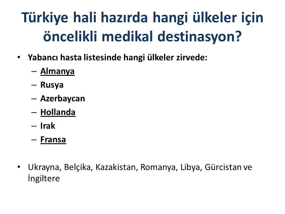 Türkiye hali hazırda hangi ülkeler için öncelikli medikal destinasyon