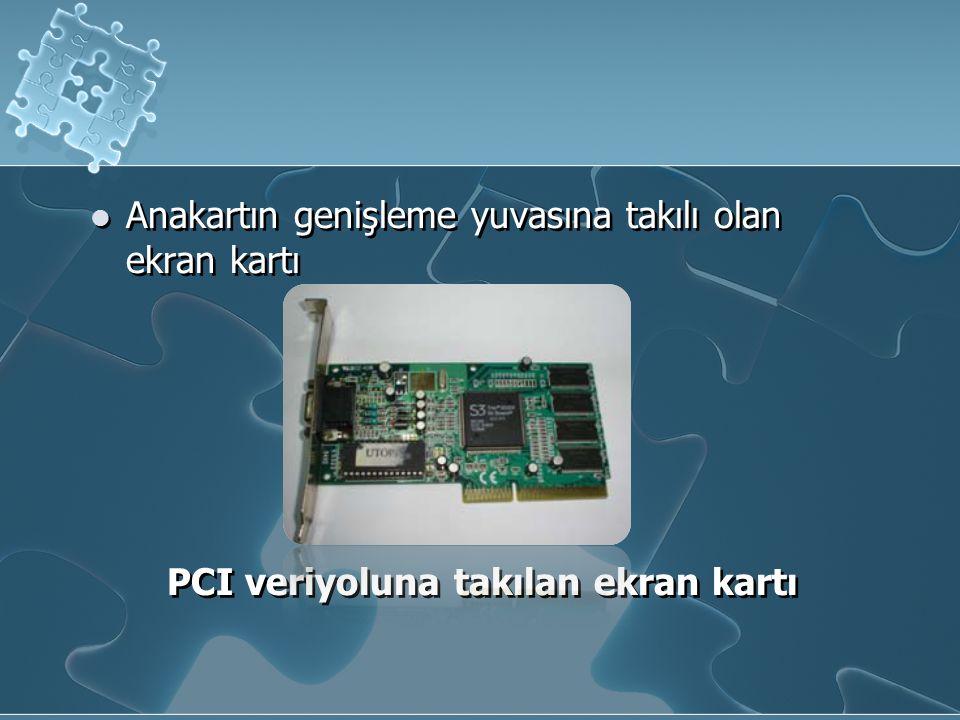 Anakartın genişleme yuvasına takılı olan ekran kartı
