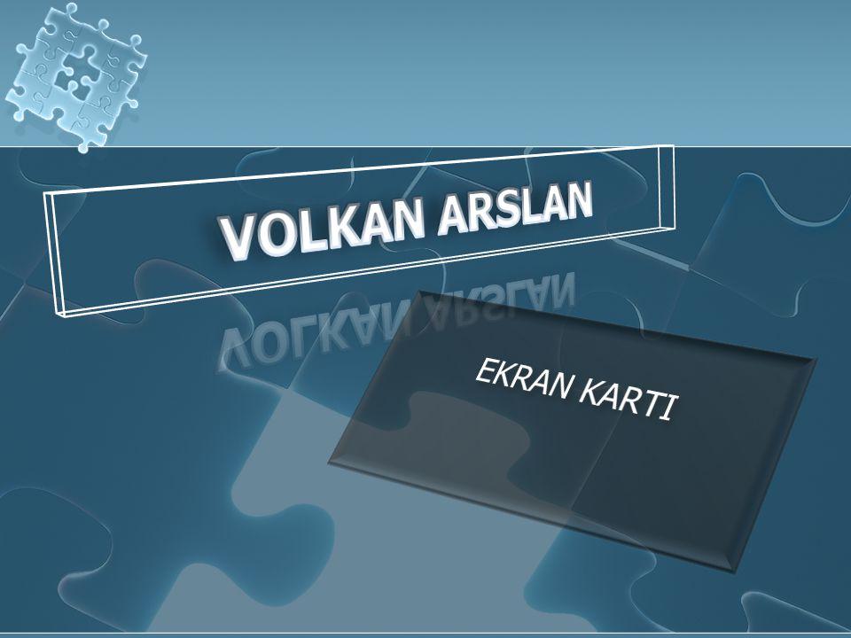 VOLKAN ARSLAN EKRAN KARTI