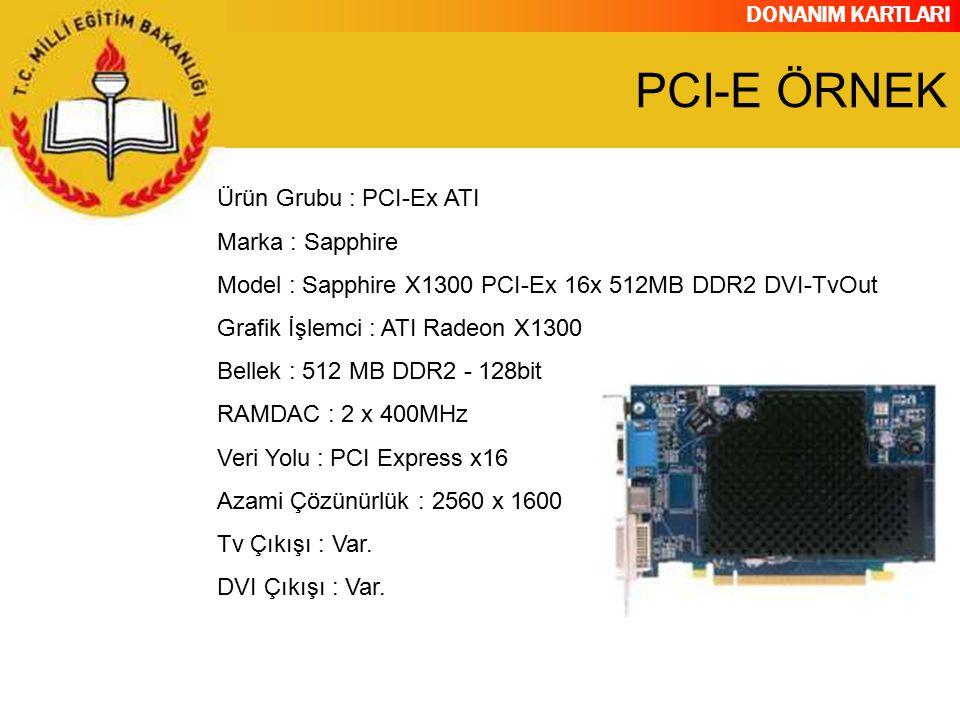 PCI-E ÖRNEK Ürün Grubu : PCI-Ex ATI Marka : Sapphire
