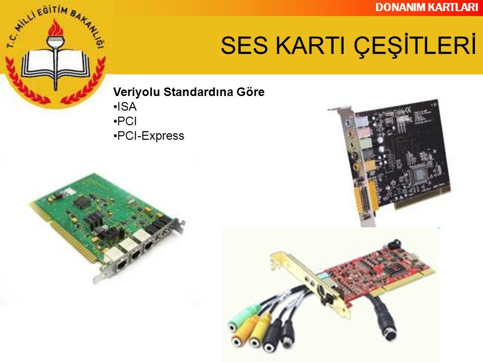 SES KARTI ÇEŞİTLERİ Veriyolu Standardına Göre ISA PCI PCI-Express